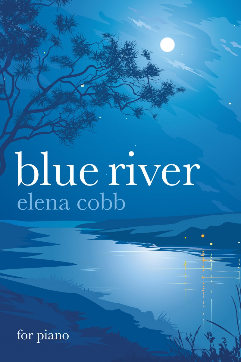 Blue River for piano by Elena Cobb