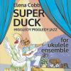 Super Duck Elena Cobb Ukulele Ensemble EVC Music