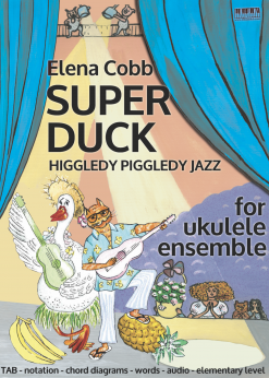 Super Duck Elena Cobb Ukulele Ensemble EVC Music