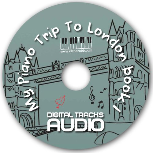 My PIano Trip To London Book 1 Elena Cobb Audio Files