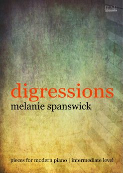 Digressions for Piano by Melanie Spanswick