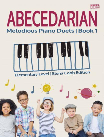 ABECEDARIAN Piano Duets Elena Cobb Edition Elementary Level Book 1