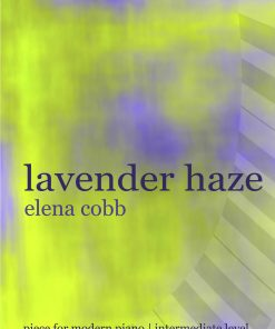 Lavender Haze for Piano by Elena Cobb