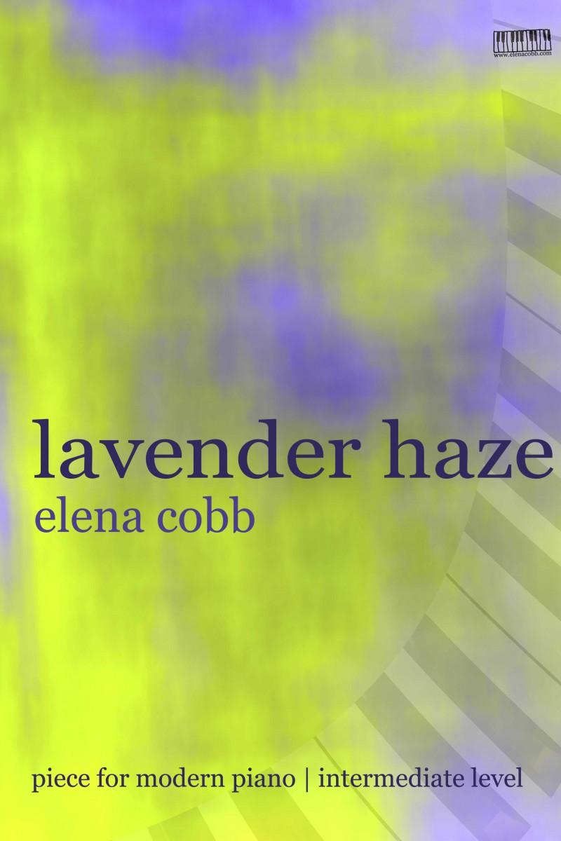 Lavender Haze for Piano by Elena Cobb