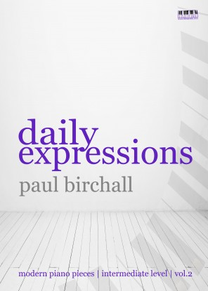 Daily Expressions for Piano by Paul Birchall volume 2
