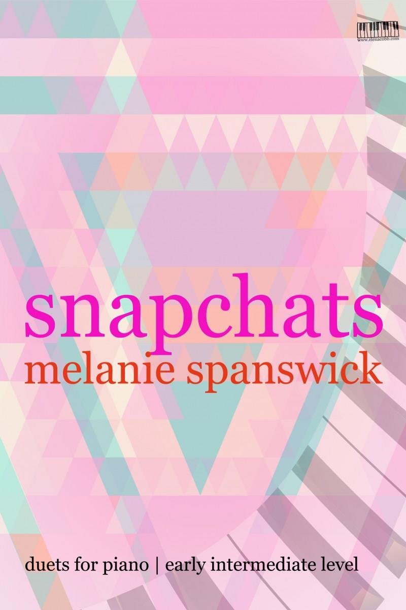 Snapchats Piano Duets by Melanie Spanswick