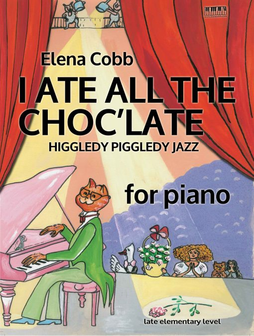 I Ate All the Choc'late For Piano by Elena Cobb EVC Music