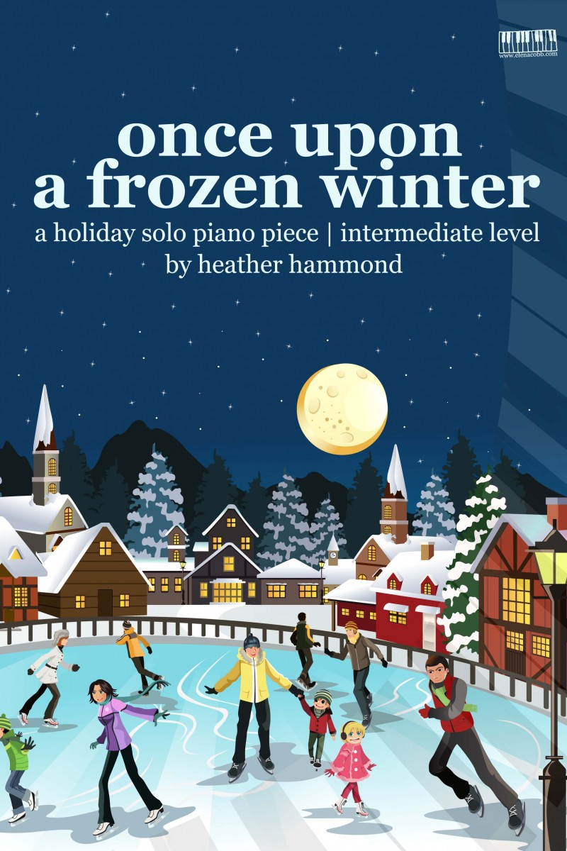 Once Upon A Frozen Winter for piano by Heather Hammond