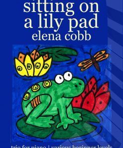Sitting On A Lilly Pad piano trio by Elena Cobb