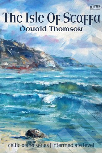 The Isle of Staffa piano Donald Thomson