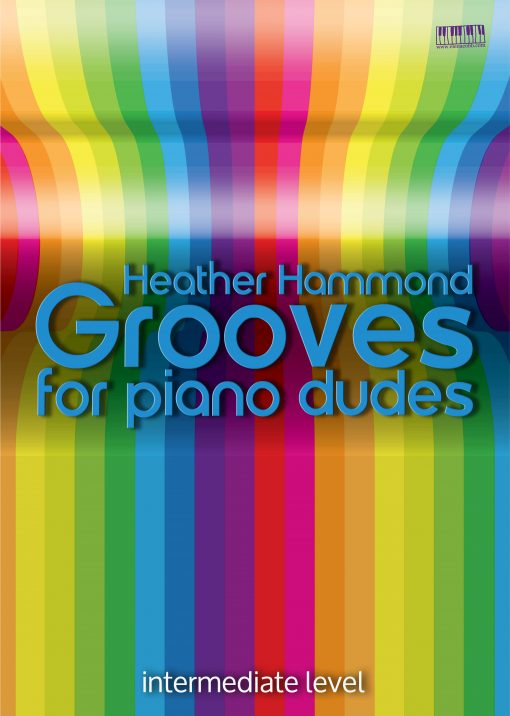 Grooves For Piano Dudes by Heather Hammond