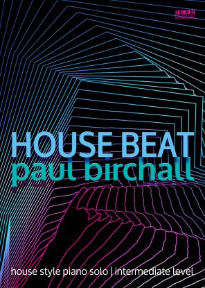 House Beat for piano by Paul Birchall