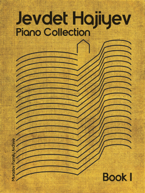 Jevdet Hajiyev piano collection 978-0-9935146-9-2