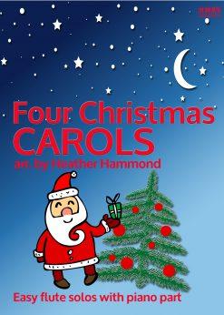 Four Christmas Carols Heather Hammond Arranged for Flute EVC Music