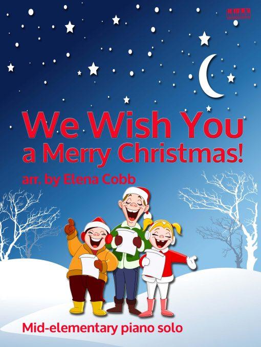 We Wish You A Merry Christmas arr Elena Cobb