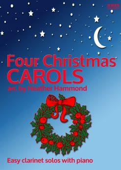 Four Christmas Carols Heather Hammond Arranged for Clarinet EVC Music