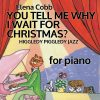 You Tell Me Why For Piano by Elena Cobb EVC Music