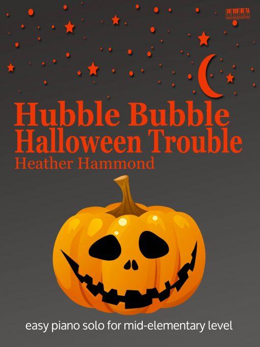 Hubble Bubble Halloween Trouble heather Hammond EVC