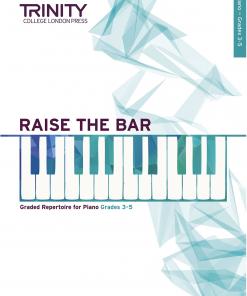 Trinity Raise the Bar Piano Book 2 Grades 3-5